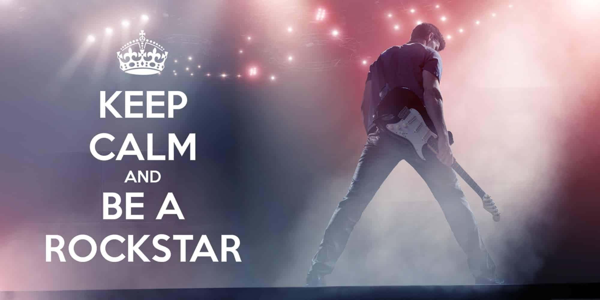 Keep Calm and Be A Rockstar