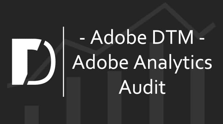 adobe-dtm-adobe-analytics-audit
