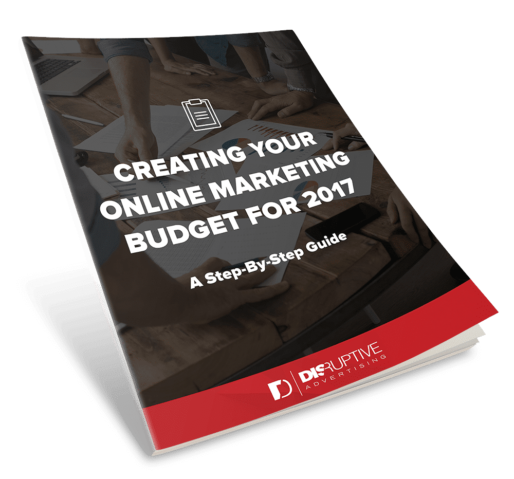 How to Create an Effective Marketing Budget for 2017 [EBOOK]   Disruptive Advertising