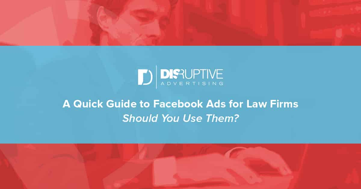 a quick guide to facebook ads for law firms  should you