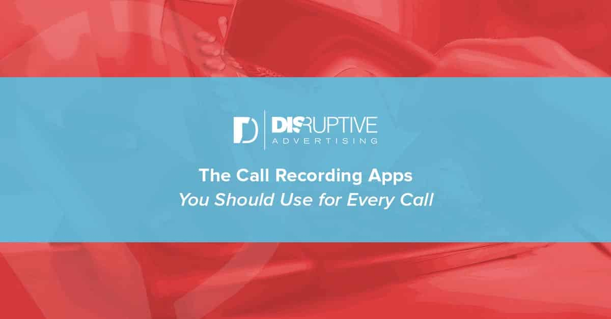 The Call Recording Apps You Should Use for Every Call